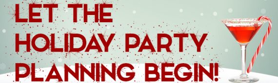 Start Planning Your Holiday Party!